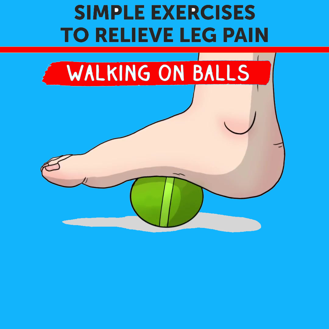 Simple Excercise To Relieve Leg Pain (Walking on Ball)