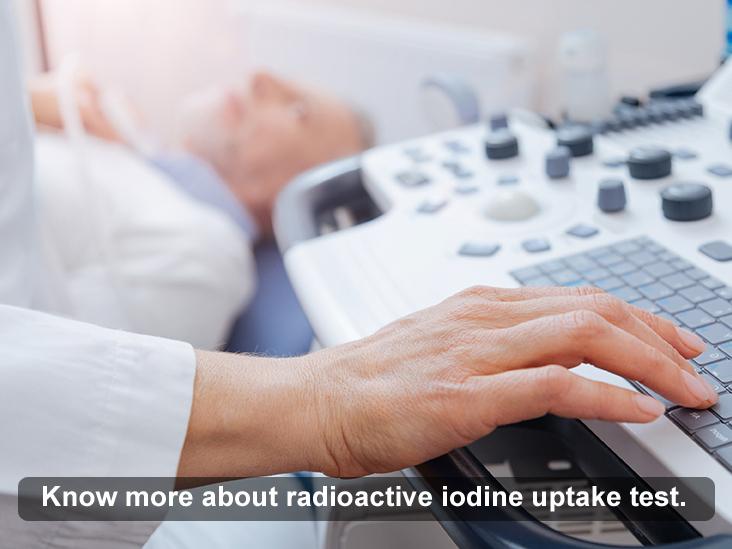 Radioactive Iodine Uptake Test